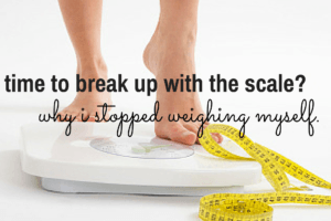 Why I stopped weighing myself.