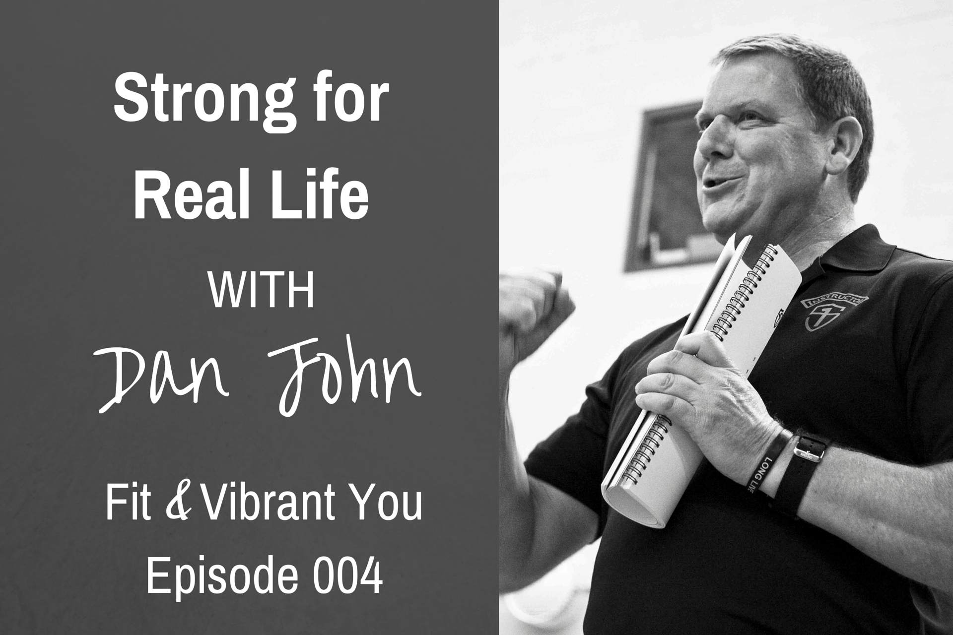 FVY 004: Strong for Real Life with Dan John