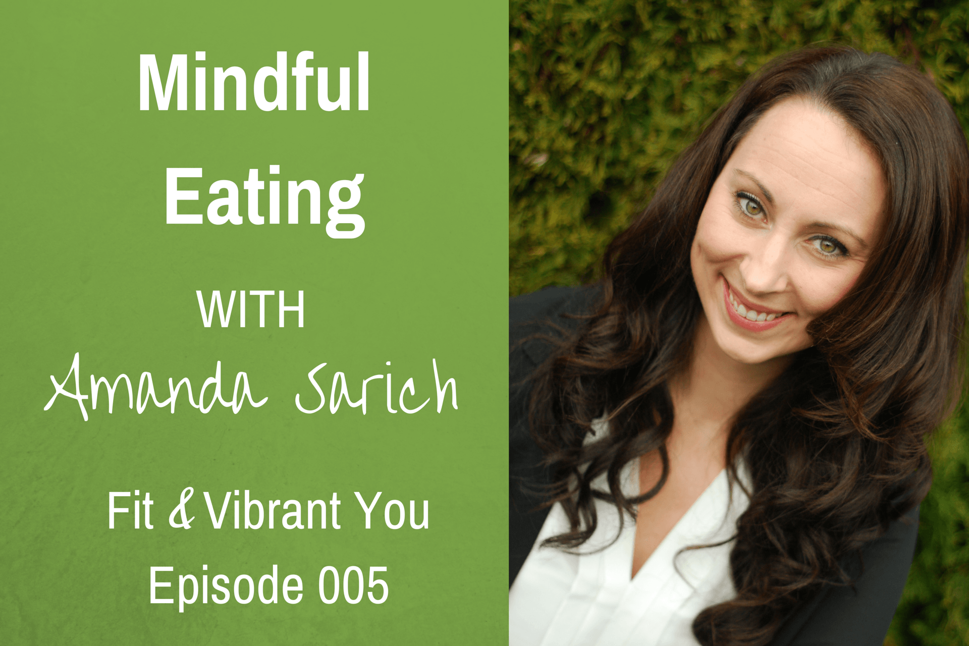 FVY 005: Mindful Eating with Amanda Sarich
