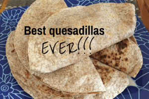 Best Quesadillas Ever (and they are healthy too!)