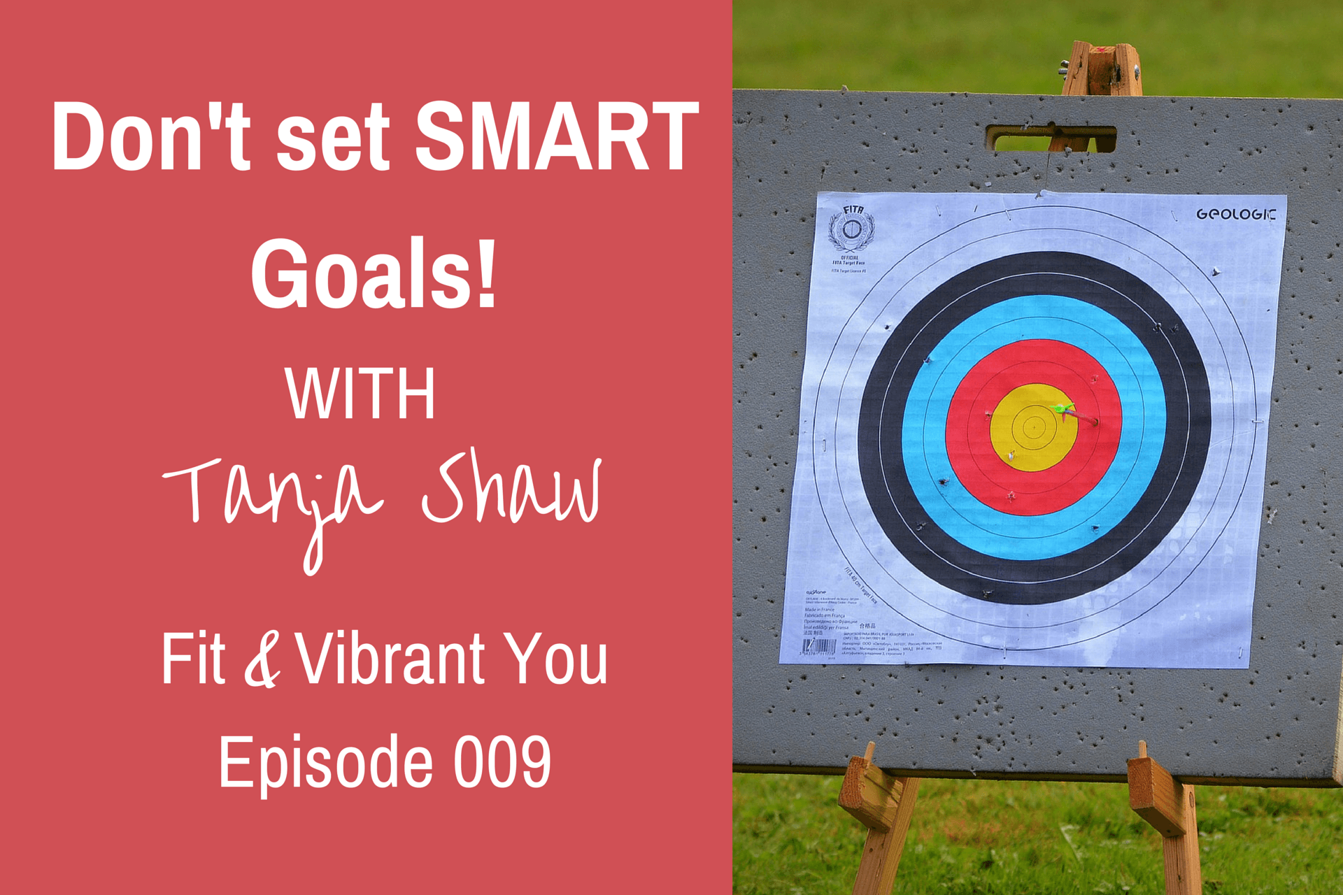 FVY 009: Why you should not set SMART goals