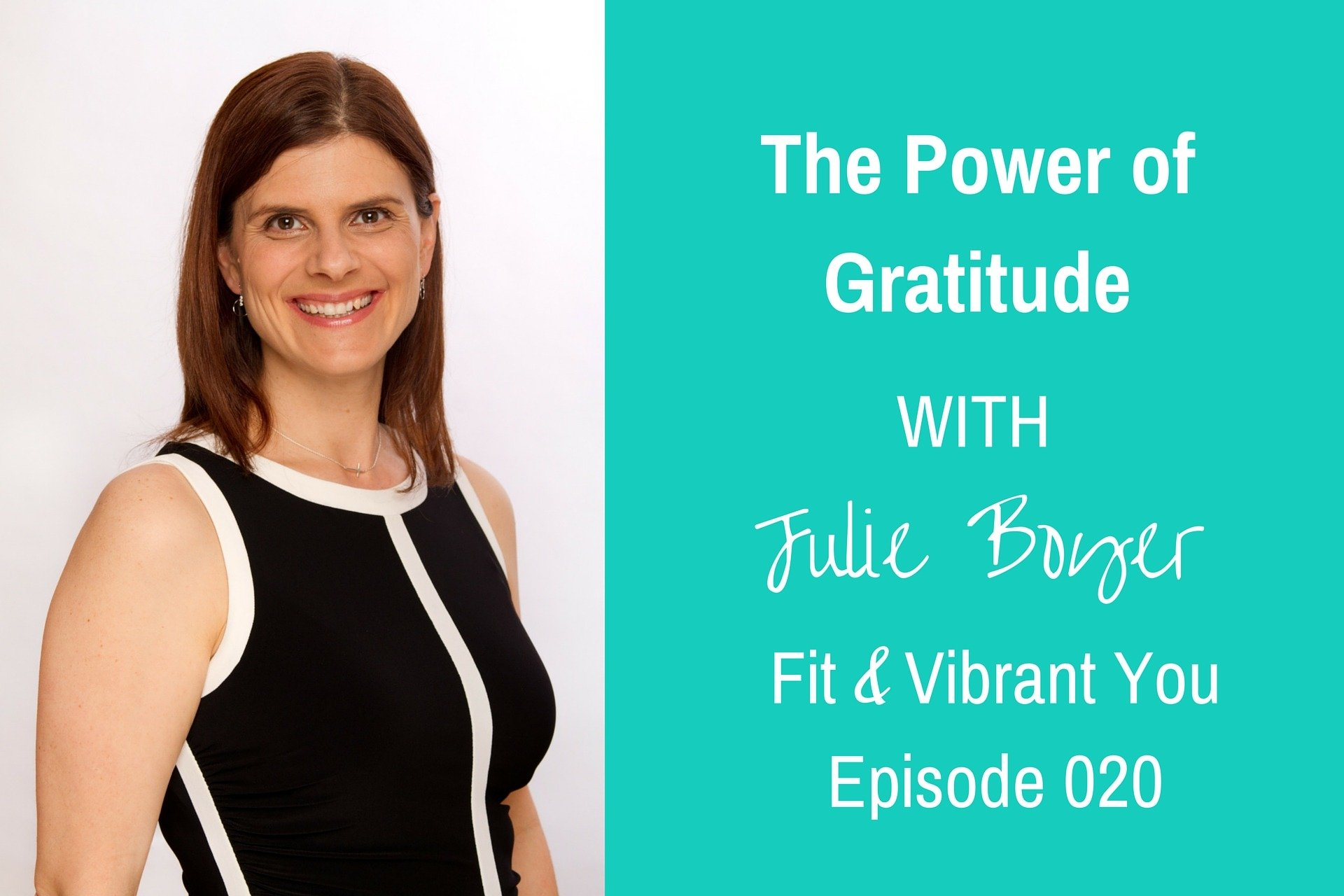 FVY 020: The Power of Gratitude with Julie Boyer