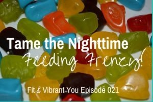 FVY 021: Tame the Nighttime Feeding Frenzy!