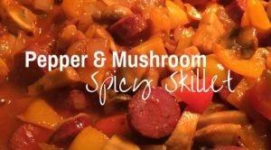 Pepper, Mushroom & Onion Spicy Skillet