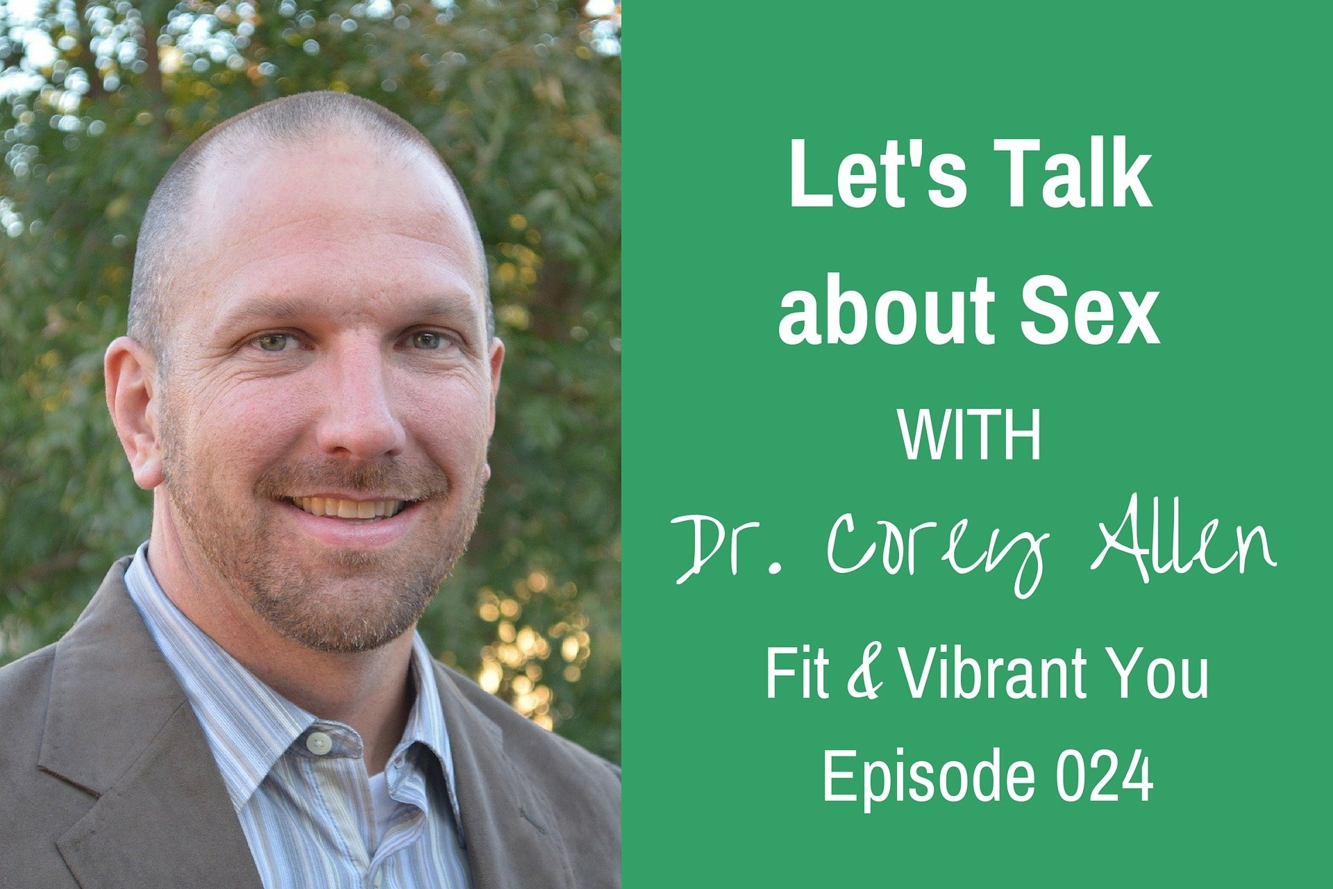 Read more about the article FVY 024: Let's Talk about Sex with Dr. Corey Allen
