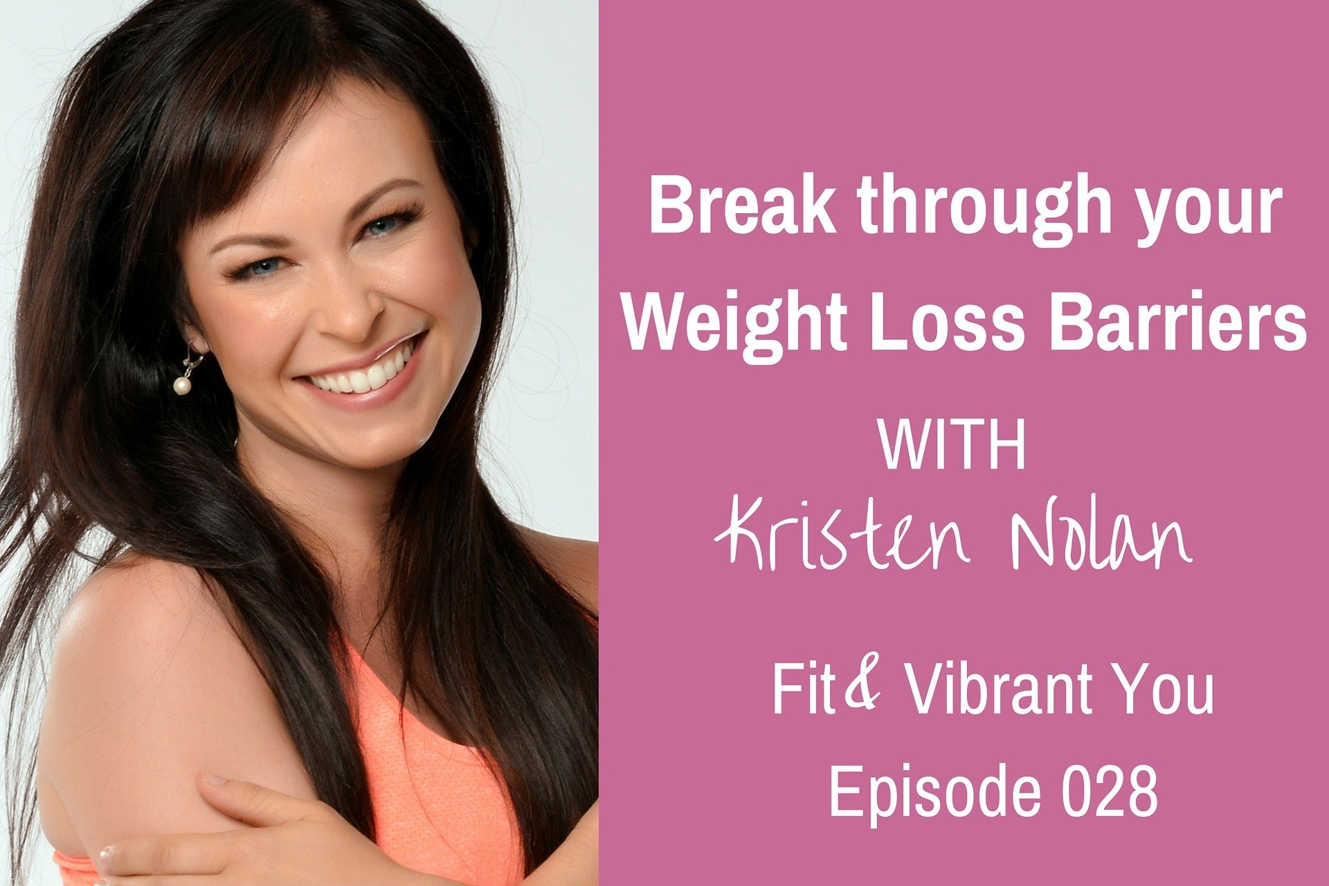 FVY 028: Break through your Weight Loss Barriers with Kristen Nolan