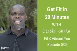 Read more about the article FVY 030: Get Fit in 20 Minutes with Gerald Smith