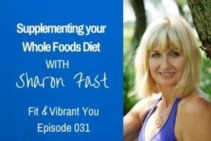 FVY 031: Supplementing your Real Food Diet with Sharon Fast