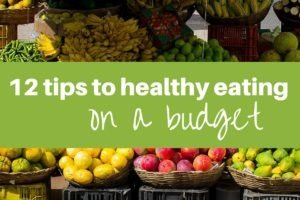 12 Tips to Healthy Eating on a Budget