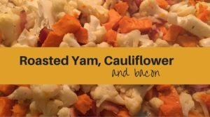 Roasted Yam, Cauliflower & Bacon