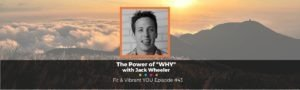 FVY 43: The Power of WHY with Jack Wheeler