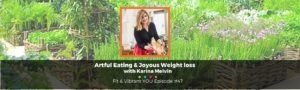 Read more about the article FVY 47: Artful Eating and Joyous Weight Loss with Karina Melvin