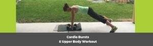 Upper Body Workout & Cardio Bursts (30 minutes)