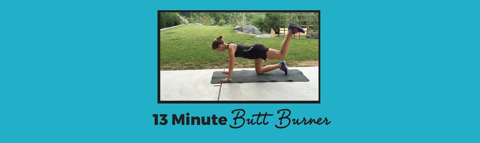 13 Minute Butt Burner