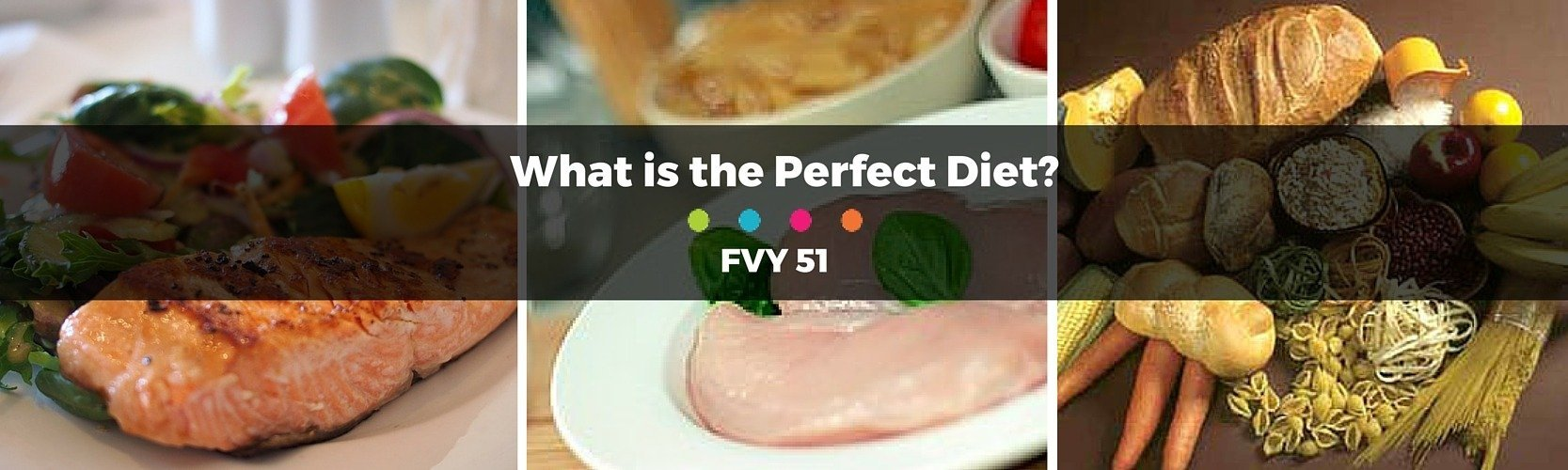 "FVY 51: What is the Perfect ""Diet""?"