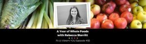 FVY 55: A Year of Whole Foods with Rebecca Sterritt