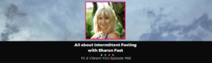 FVY 68: All about Intermittent Fasting with Sharon Fast