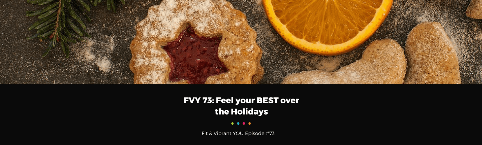 FVY 73: Feel your BEST over the Holidays