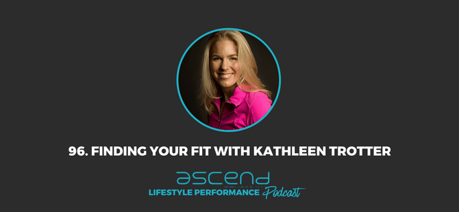 Finding your Fit with Kathleen Trotter (96)