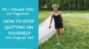 FVY 116: How to stop QUITTING on yourself when things get hard