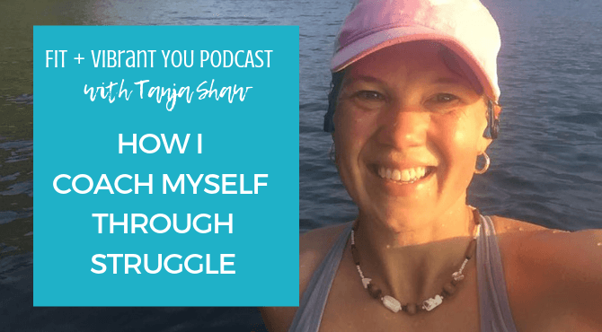 How I coach myself through struggle (FVY 123)