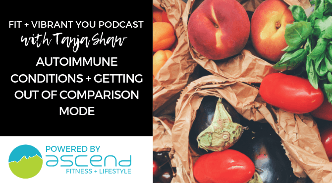 You are currently viewing Autoimmune Conditions and Getting Out of Comparison Mode (FVY 133)