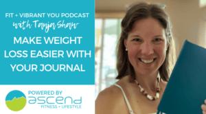 Make Weight Loss EASIER with Journaling (FVY 137)