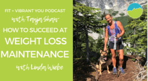 How to Succeed at Weight Loss Maintenance (FVY 143)