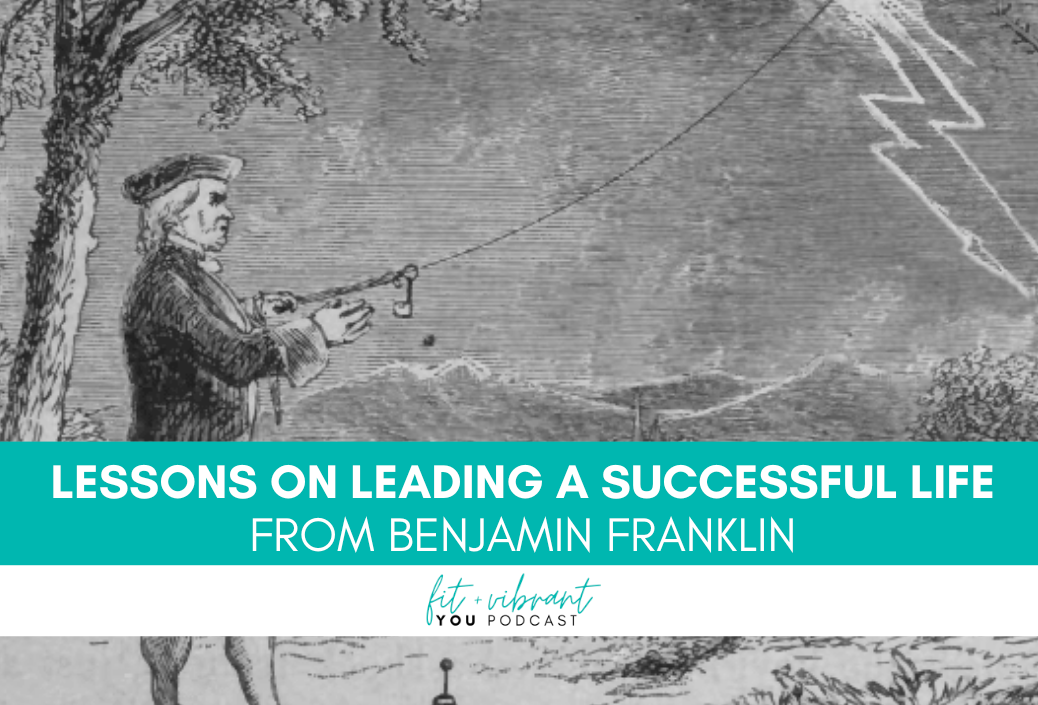 Lessons on Leading a Successful Life from Benjamin Franklin: FVY199