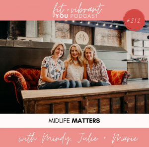 Embracing a Changing Body with Marie, Julie + Mindy from the Midlife Matters Podcast: FVY212