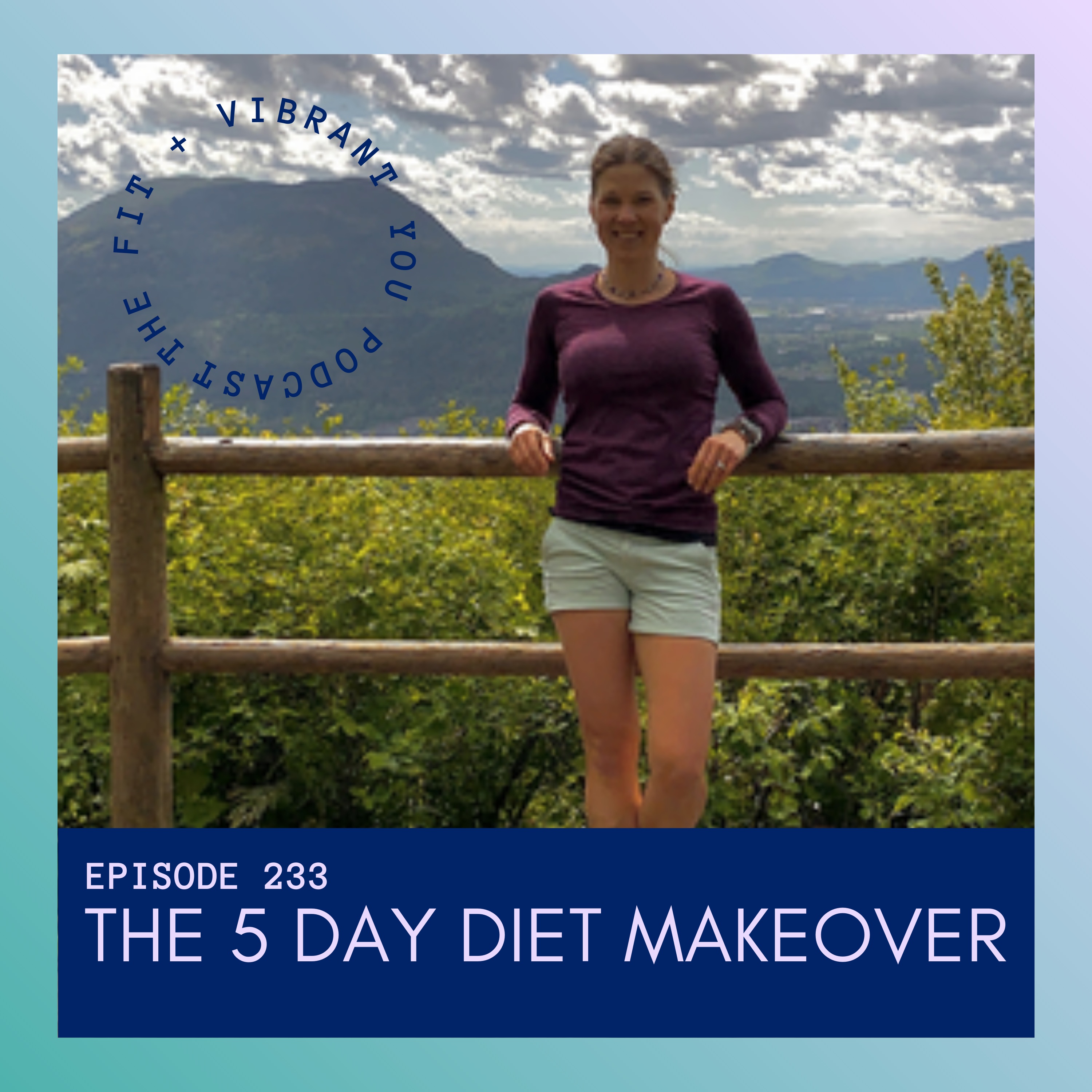 The 5 Day Diet Makeover: FVY233