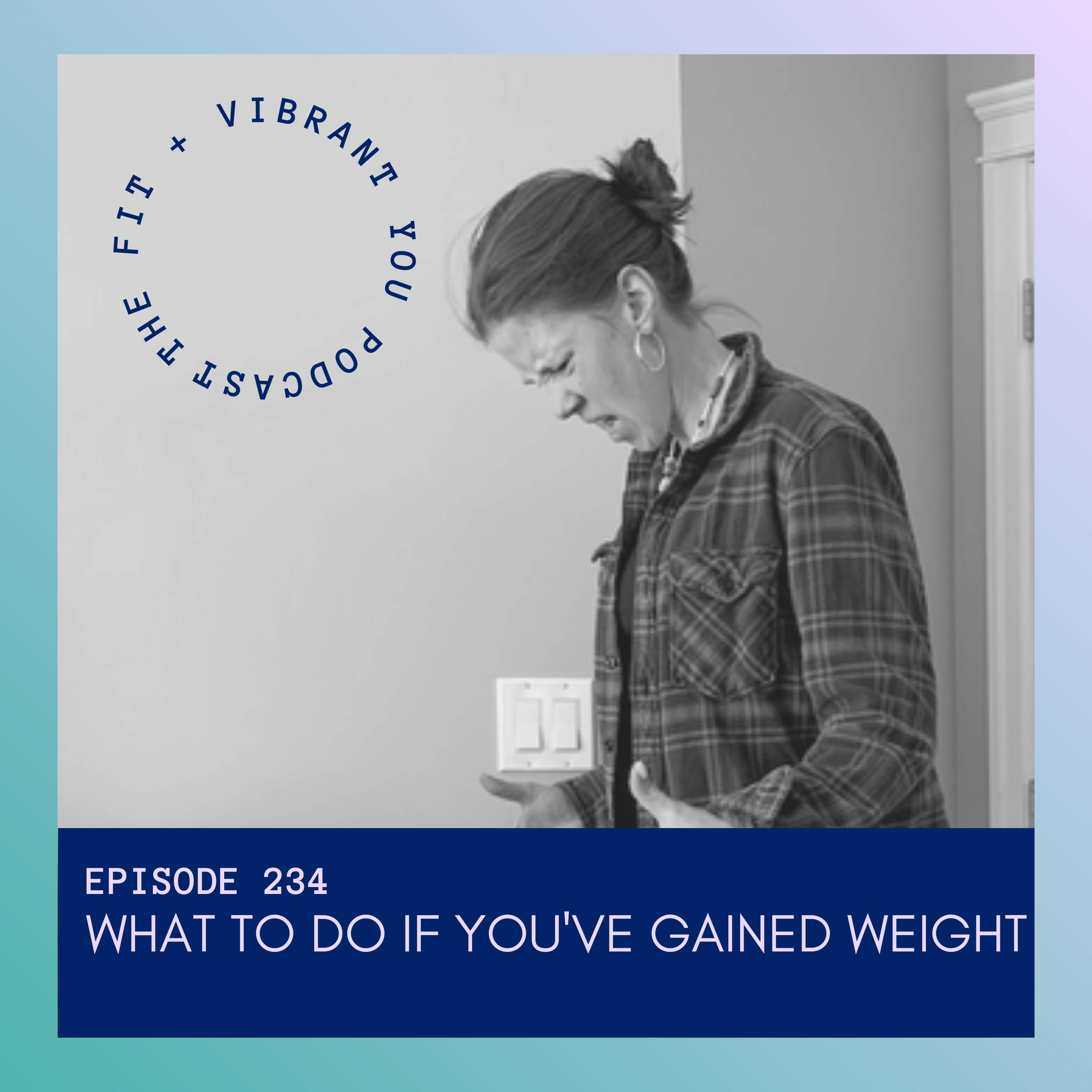 What to Do If You've Gained Weight: FVY234