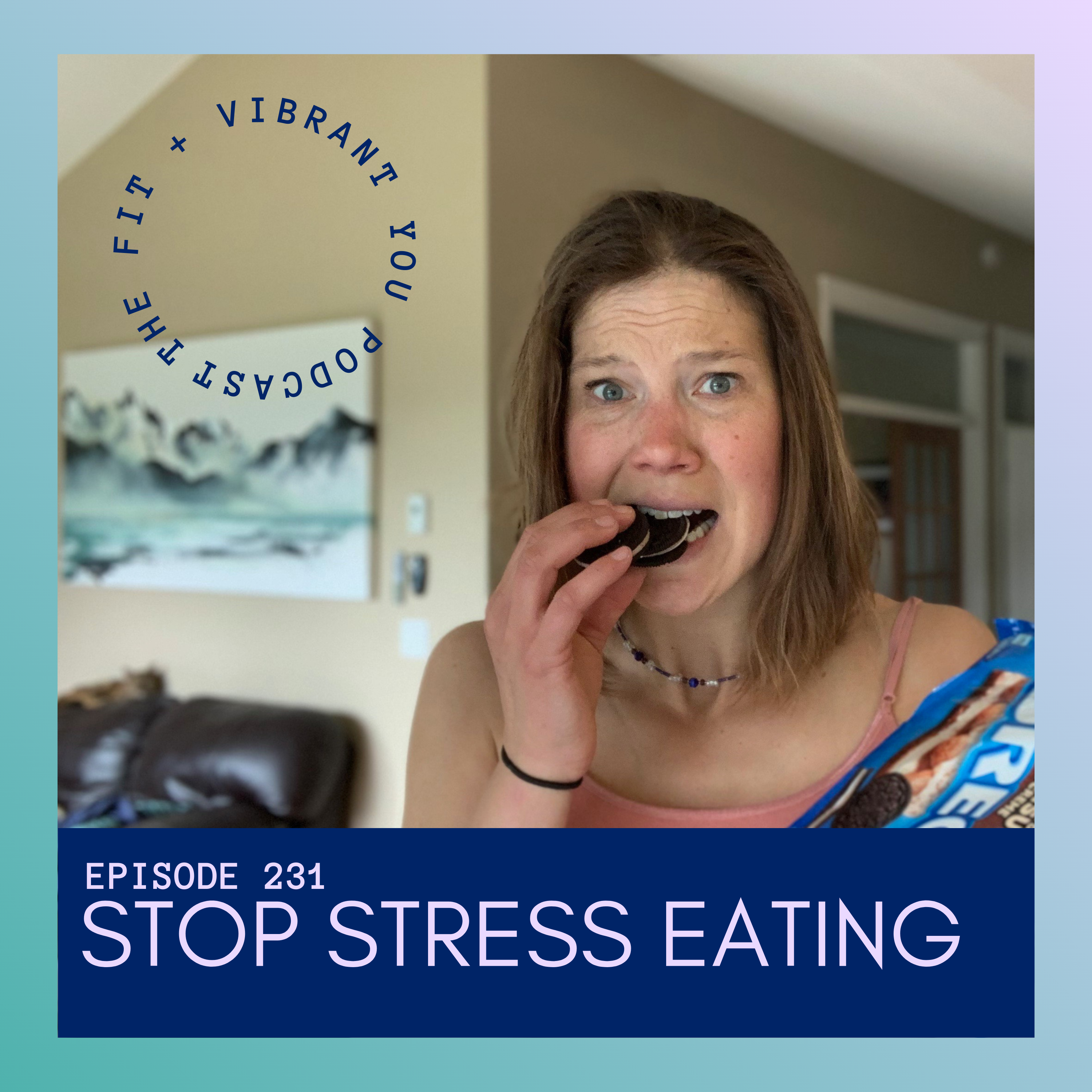 Stop Stress Eating: FVY231