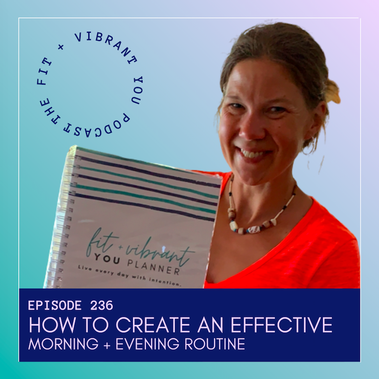 How to Create An Effective Morning and Evening Routine: FVY236