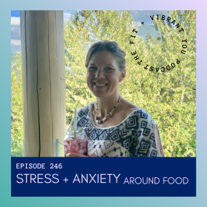 Read more about the article Stress + Anxiety Around Food: FVY246