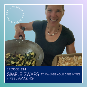 Read more about the article Simple Swaps to Manage Your Carb Intake + Feel AMAZING: FVY244